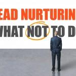 Lead Nurturing Mistakes